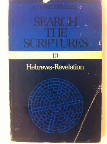 9780888150301: Search the Scriptures, Vol. 10: Hebrews-Revelation