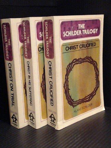 Schilder Trilogy: Christ in His Suffering, Christ: Schilder, Klaas