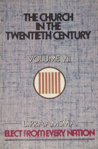 9780888150417: The Church in the Twentieth Century Volume VII: Elect From Every Nation