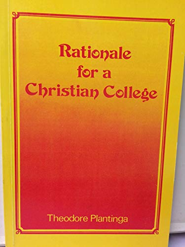 9780888150844: Rationale for a Christian College