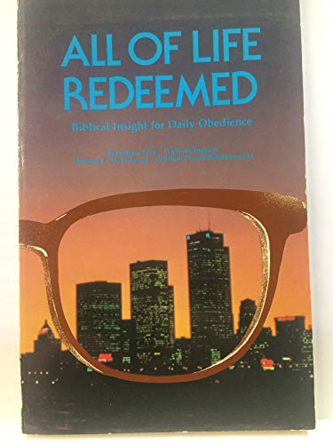 9780888151513: All of Life Redeemed: Biblical Insight for Daily Obedience