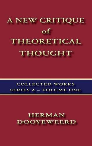 9780888151520: A New Critique of Theoretical Thought Vol. 1