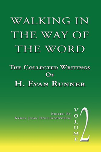 9780888152039: Walking in the Way of the Word: The Collected Writings of H. Evan Runner