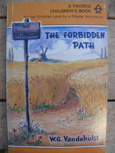 The Forbidden Path (Stories Children Love by a Master Storyteller): Vandehulst, W.G.