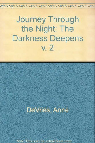 The Darkness Deepens (Journey Through the Night,: DeVries, Anne