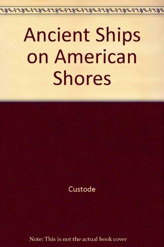 9780888231130: Ancient Ships on American Shores