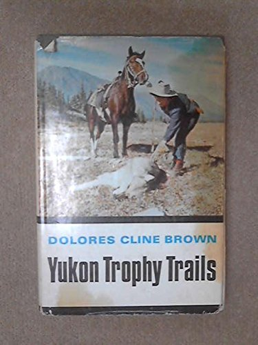 9780888260314: Yukon Trophy Trails