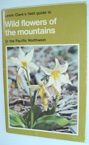 Lewis Clark's Field guide to wild flowers: Clark, Lewis J.;Trelawny,