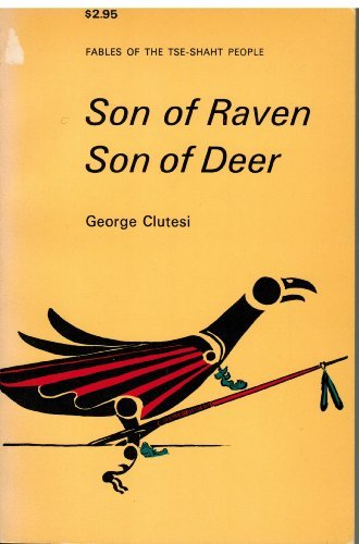 9780888260604: Son of Raven: Son of Deer Fables of Tse Shant People