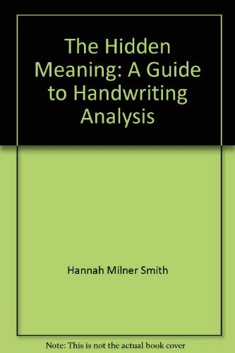 9780888260796: The Hidden Meaning: A Guide to Handwriting Analysis