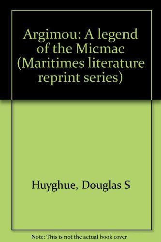 9780888280107: Argimou: A legend of the Micmac (Maritimes literature reprint series)