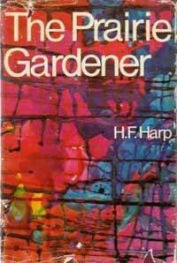 The Prairie Gardener: HARP, H.F.
