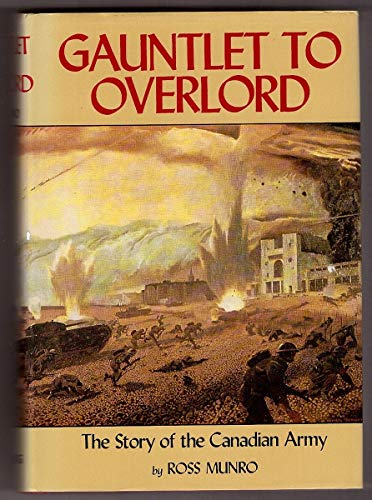 Gauntlet to Overlord: The story of the: Ross Munro