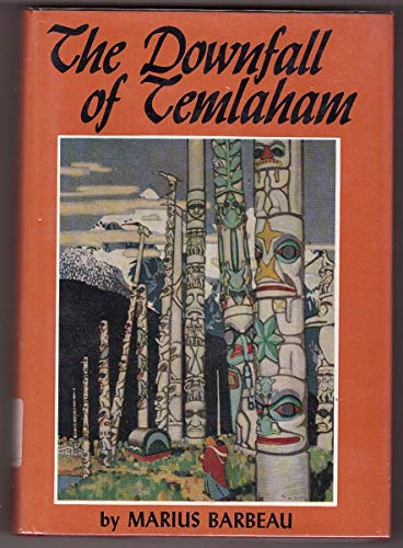 The Downfall of Temlaham: Marius Barbeau