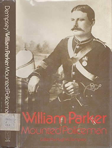 9780888300720: William Parker: Mounted Policeman