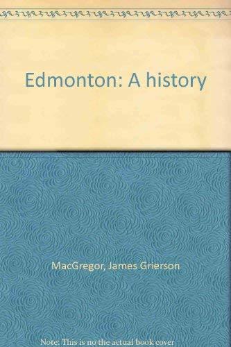 9780888301000: Edmonton: A history