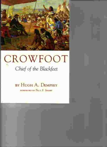 9780888301246: Crowfoot: Chief of the Blackfeet
