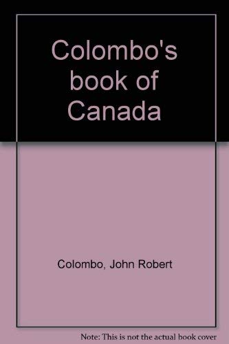 Colombo's book of Canada (0888301553) by John Robert Colombo