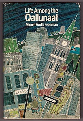 Life among the Qallunaat: Freeman, Minnie Aodla