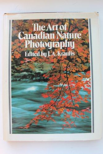 Art of Canadian Nature Photography: Kraulis, Janis