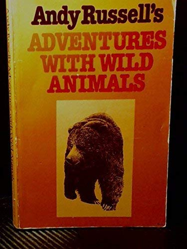 9780888301994: Andy Russell's Adventures with Wild Animals