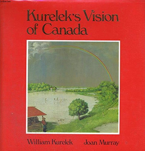 9780888302540: Kurelek's Vision of Canada