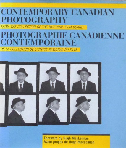 Contemporary Canadian Photography (collection of the National Film Board) .