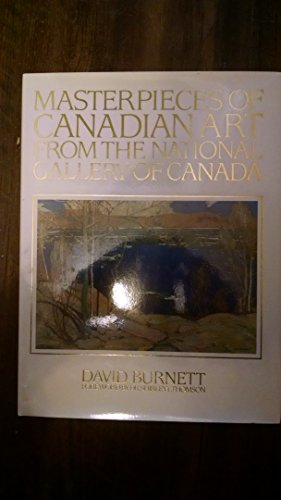 Masterpieces of Canadian Art from the National Gallery of Canada.: Burnett, David