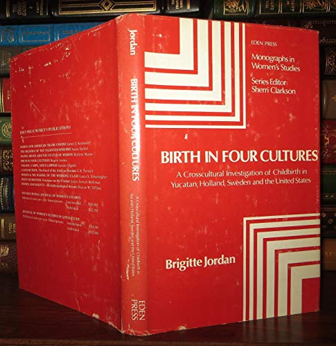 9780888310248: Birth in Four Cultures: A Cross-cultural Investigation of Childbirth in Yucatan, Holland, Sweden and the United States (Monographs in women's studies)