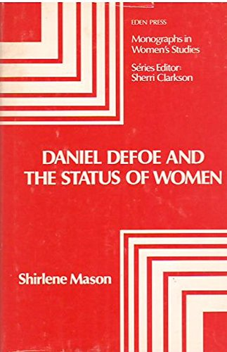 9780888310255: Daniel Defoe and the Status of Women (Monographs in women's studies)
