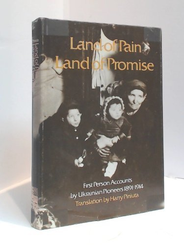 9780888330024: Land of pain, land of promise: First person accounts by Ukrainian pioneers, 1891-1914
