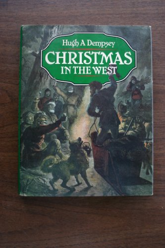 Christmas in the West: Hugh Aylmer Dempsey