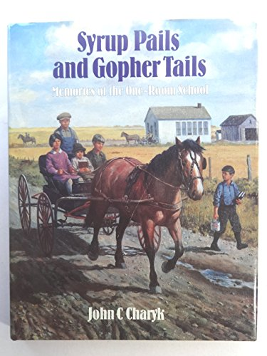 9780888331151: Syrup Pails and Gopher Tails: Memories of the One-Room School
