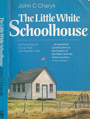 The Little White Schoolhouse: Charyk, John C.