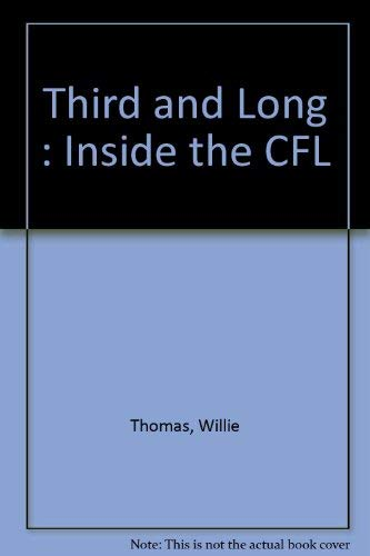 9780888332301: Third and Long : Inside the CFL