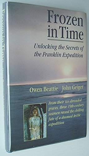 9780888332530: Frozen in Time Unlocking the Secrets of the Franklin Expedition