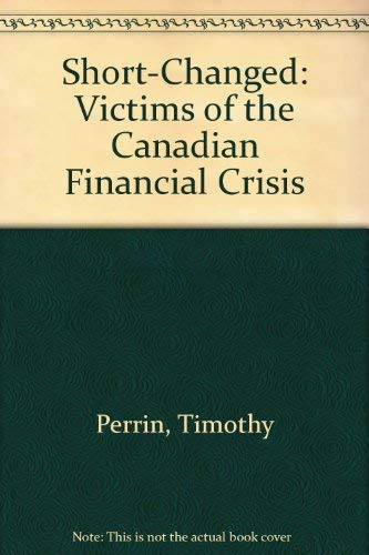 9780888332783: Short-Changed: Victims of the Canadian Financial Crisis