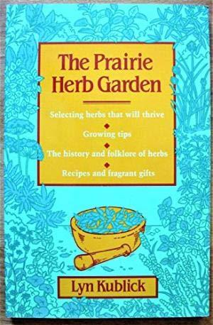 9780888333087: The Prairie Herb Garden