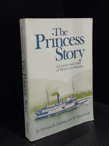 9780888360021: The Princess story: A century and a half of West Coast shipping