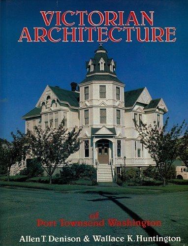 9780888390073: Victorian Architecture of Port Townsend Washington