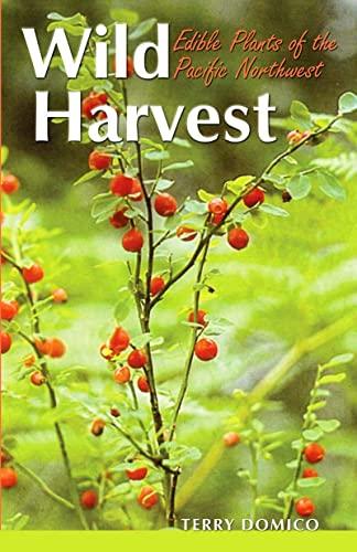 9780888390226: Wild Harvest: Edible Plants of the Pacific Northwest