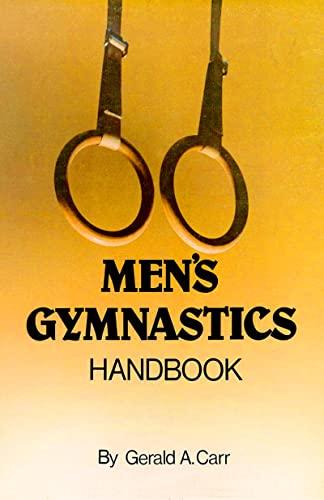 Men's Artistic Gymnastics Handbook: Gerald A. Carr