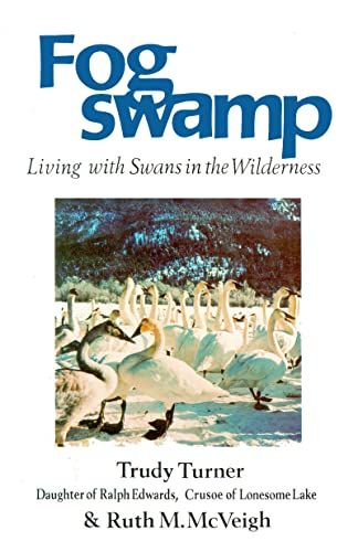 9780888391049: Fogswamp: Living With Swans in the Wilderness