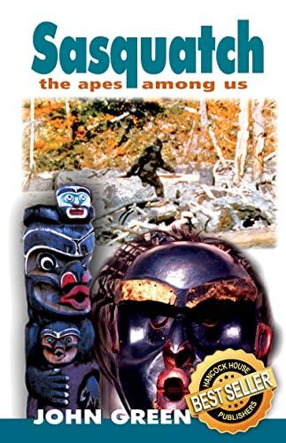 Sasquatch: The Apes Among Us: Green, John