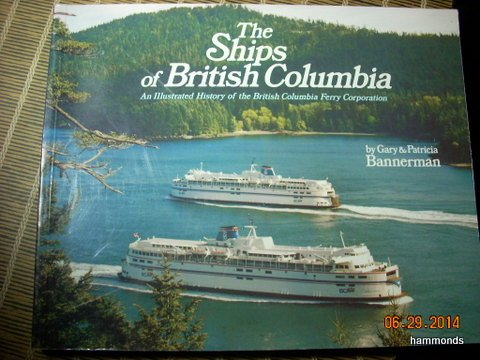 The Ships of British Columbia: An Illustrated History of the British Columbia Ferry Corporation