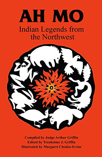 9780888392442: Ah Mo: Indian Legends from the Northwest