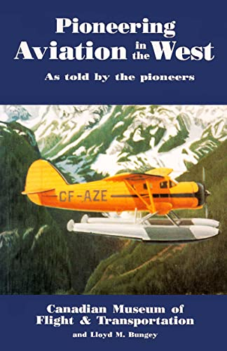 Pioneering Aviation in the West: As Told: Bungey, Lloyd