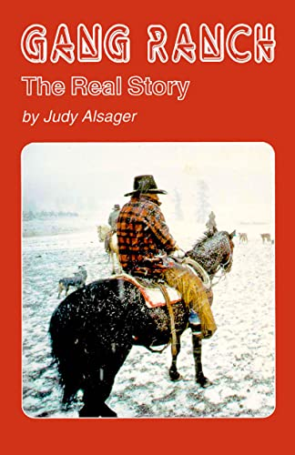Gang Ranch - the Real Story: Alsager, Judy