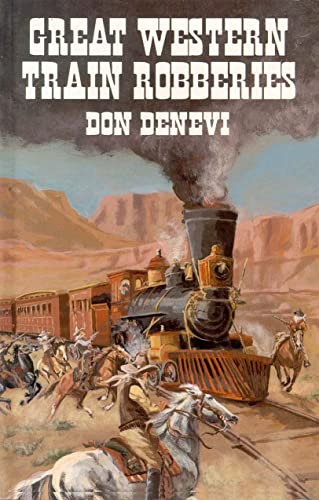 Great Western Train Robberies (9780888392879) by Don Denevi