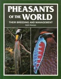 Pheasants of the World : Their Breeding: Howman, Keith